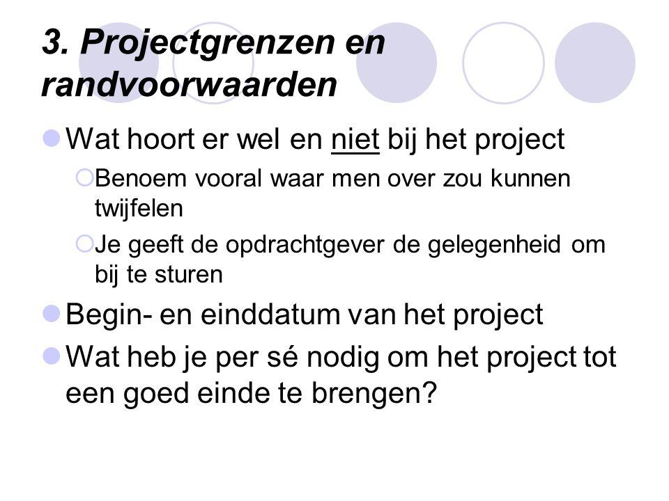 3. Projectgrenzen en randvoorwaarden