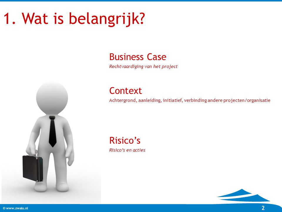 1. Wat is belangrijk Business Case Context Risico's