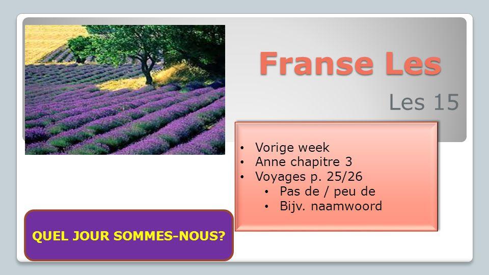 Franse Les Les 15 Vorige week Anne chapitre 3 Voyages p. 25/26