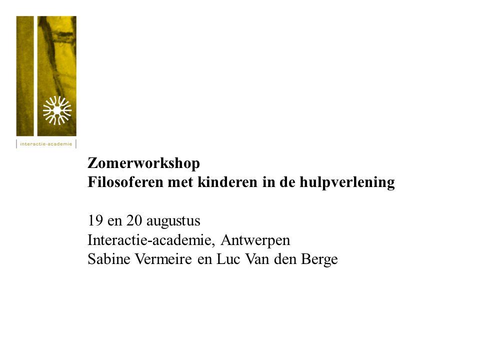 Zomerworkshop Filosoferen met kinderen in de hulpverlening. 19 en 20 augustus. Interactie-academie, Antwerpen.