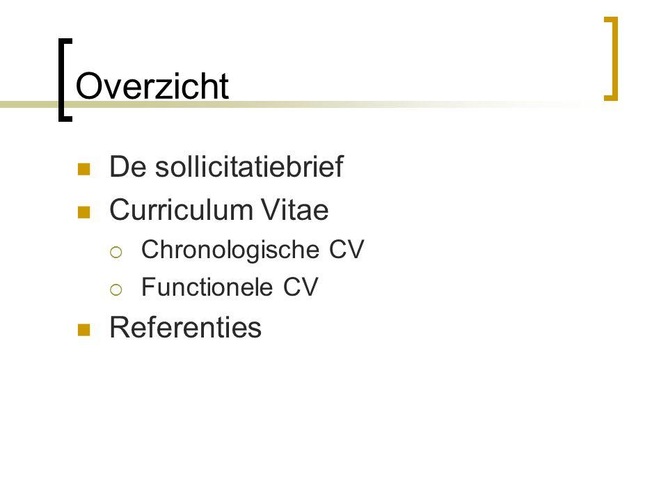 Overzicht De sollicitatiebrief Curriculum Vitae Referenties