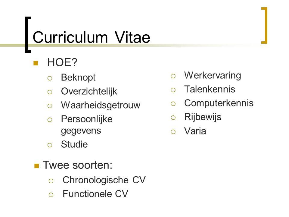 Curriculum Vitae HOE Twee soorten: Werkervaring Beknopt Talenkennis