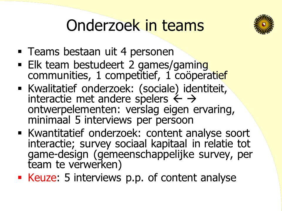 Onderzoek in teams Teams bestaan uit 4 personen