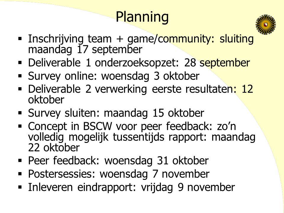 Planning Inschrijving team + game/community: sluiting maandag 17 september. Deliverable 1 onderzoeksopzet: 28 september.