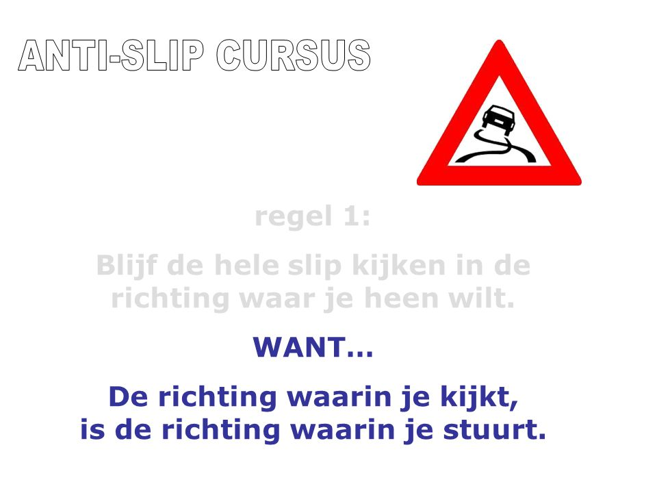 ANTI-SLIP CURSUS regel 1: