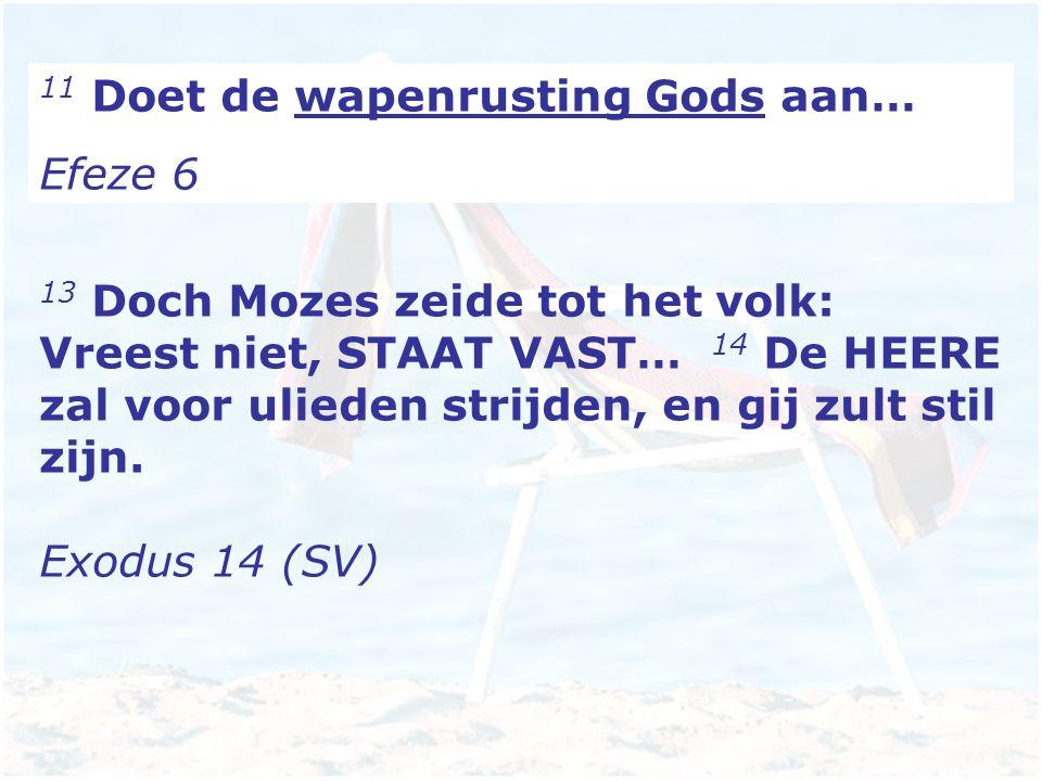 11 Doet de wapenrusting Gods aan…