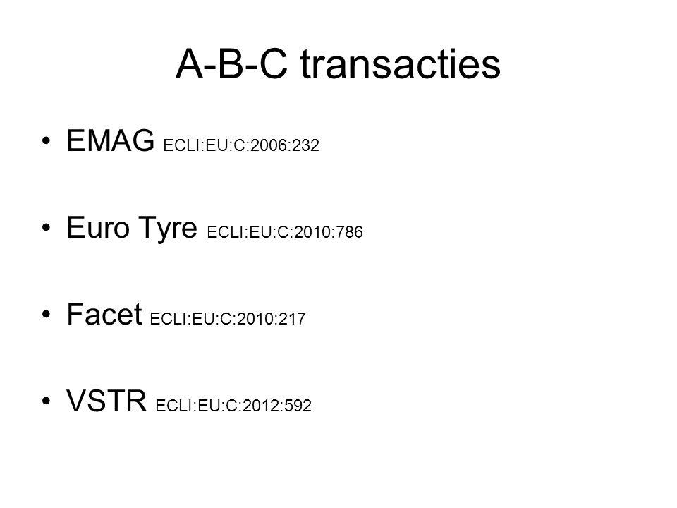 A-B-C transacties EMAG ECLI:EU:C:2006:232 Euro Tyre ECLI:EU:C:2010:786