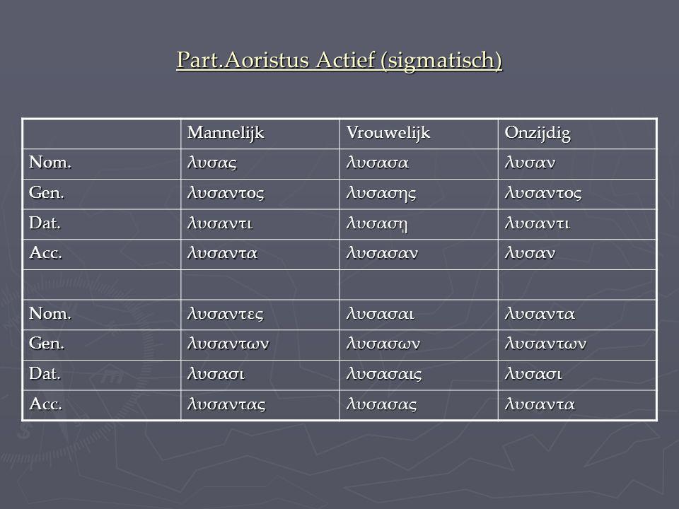 Part.Aoristus Actief (sigmatisch)