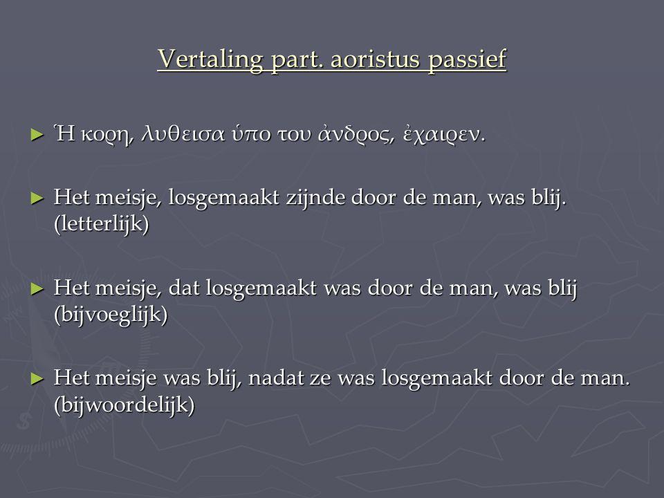 Vertaling part. aoristus passief