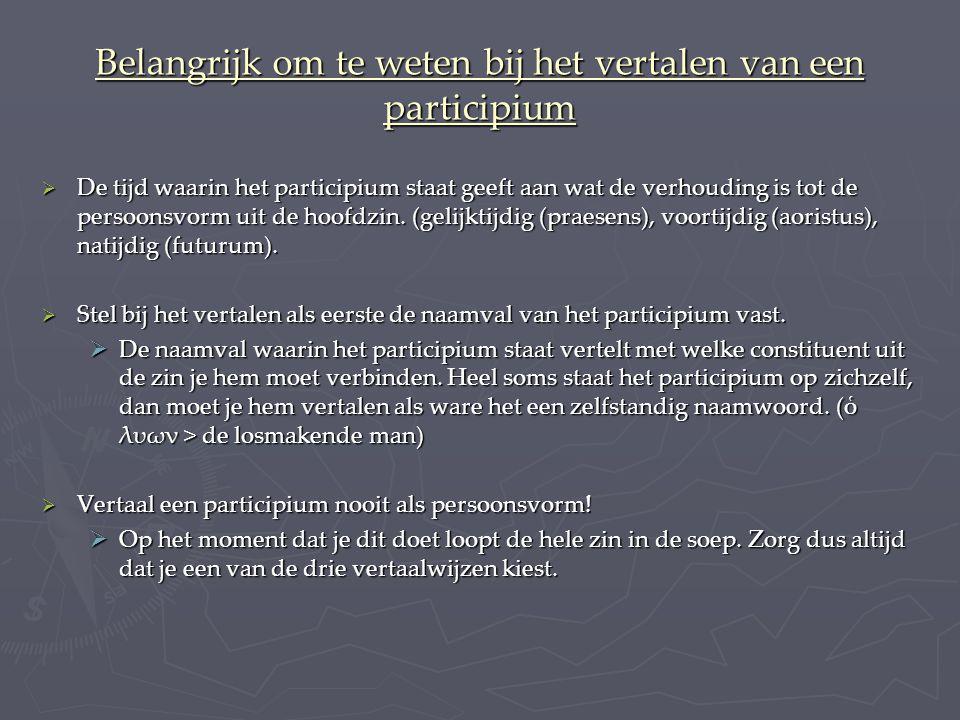 Belangrijk om te weten bij het vertalen van een participium