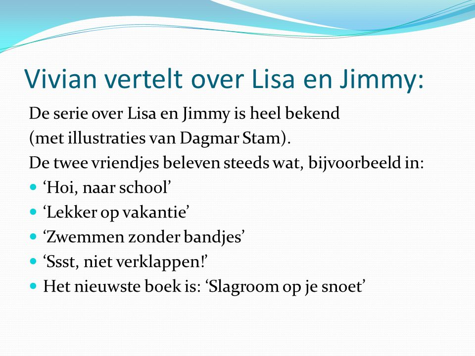 Vivian vertelt over Lisa en Jimmy:
