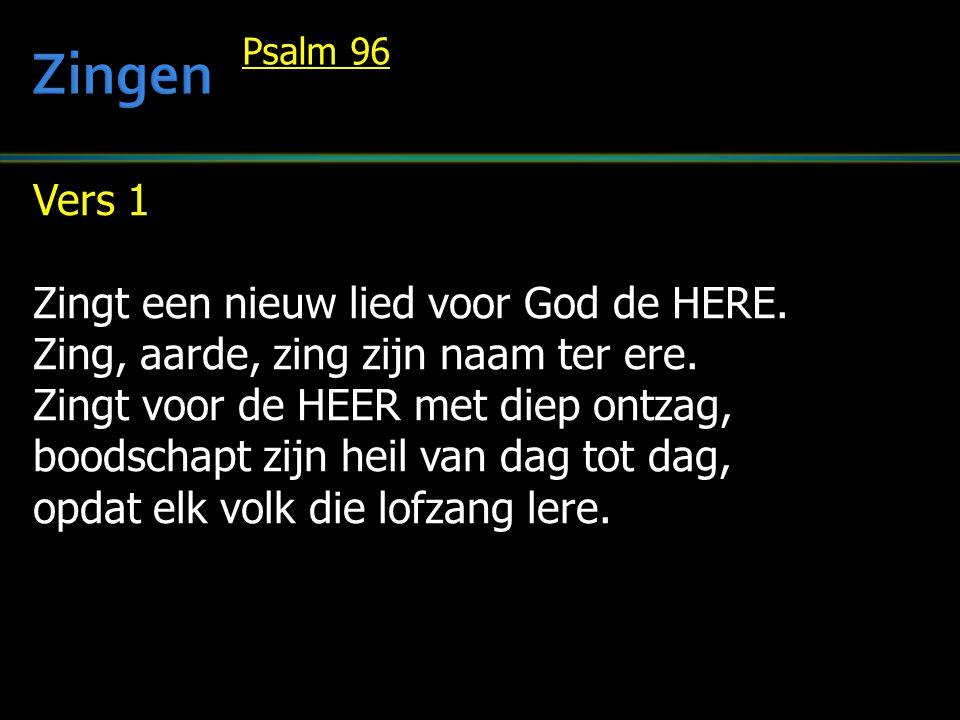 Zingen Vers 1 Zingt een nieuw lied voor God de HERE.