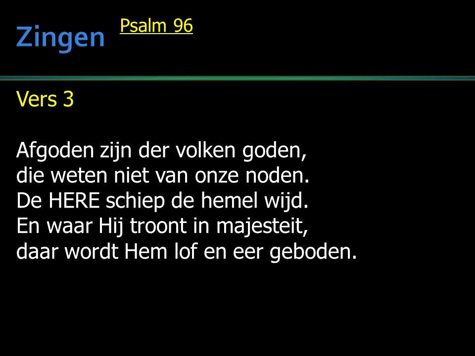 Zingen Vers 3 Afgoden zijn der volken goden,