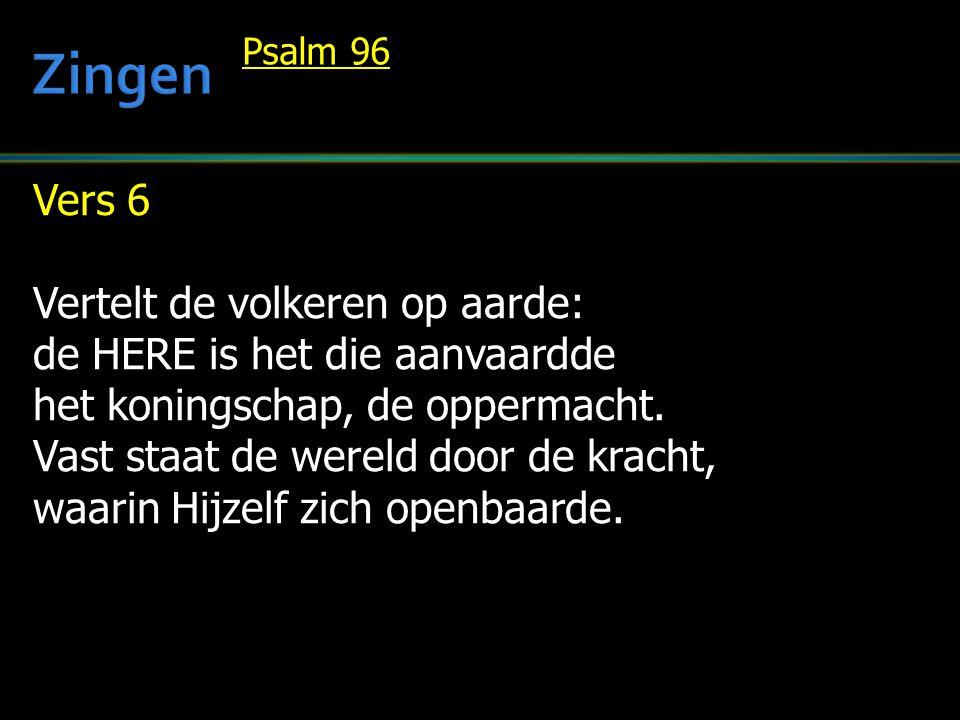 Zingen Vers 6 Vertelt de volkeren op aarde: