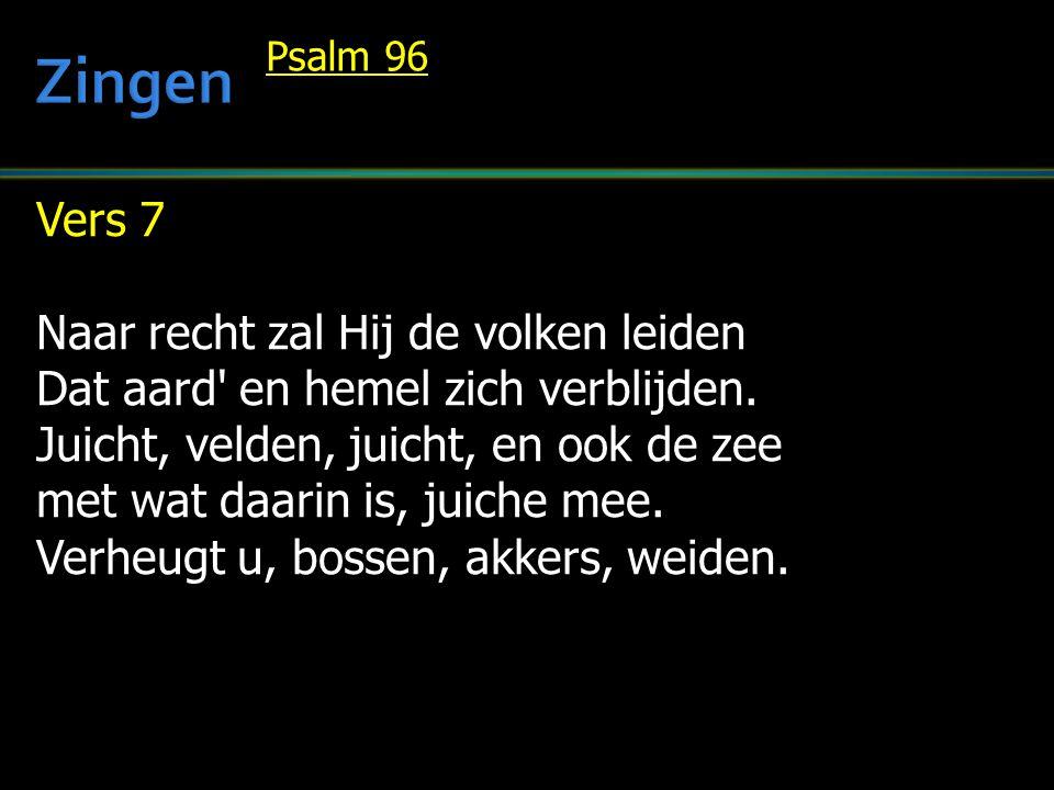 Zingen Vers 7 Naar recht zal Hij de volken leiden