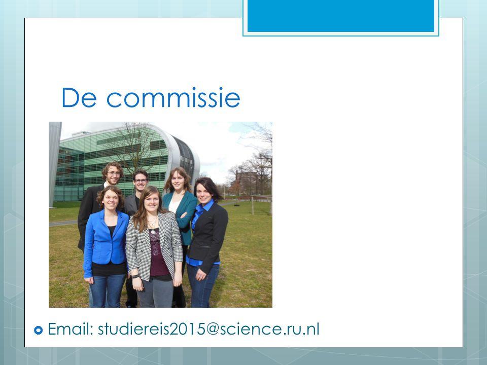 De commissie De commissie  Email: studiereis2015@science.ru.nl
