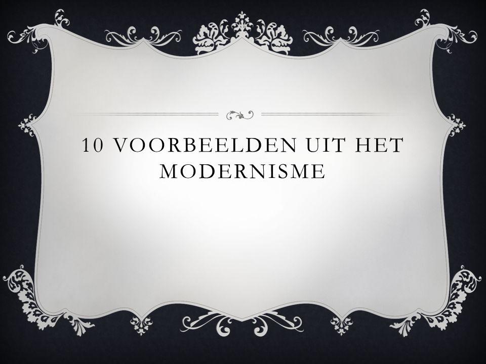 10 voorbeelden uit het modernisme