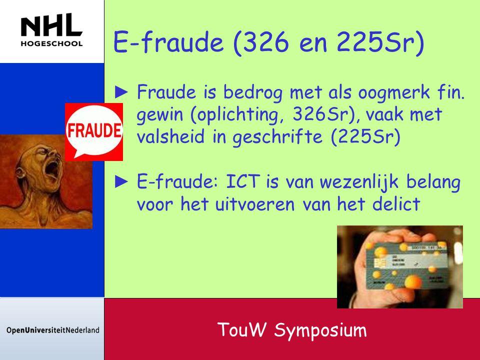 E-fraude (326 en 225Sr) Fraude is bedrog met als oogmerk fin. gewin (oplichting, 326Sr), vaak met valsheid in geschrifte (225Sr)