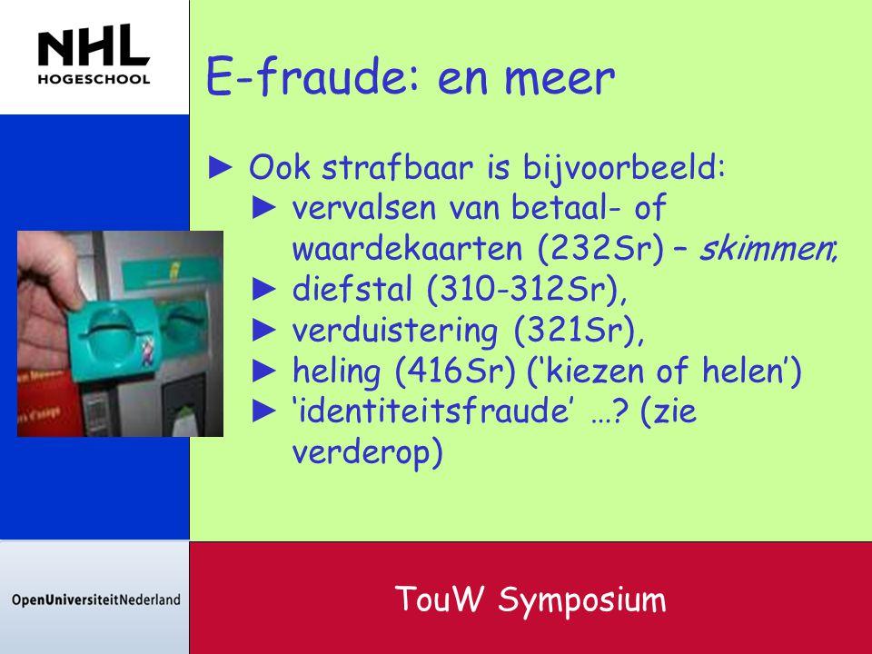 E-fraude: en meer Ook strafbaar is bijvoorbeeld: