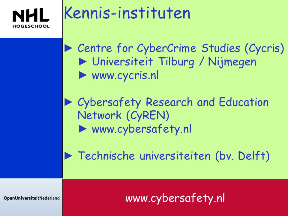 Kennis-instituten Centre for CyberCrime Studies (Cycris)