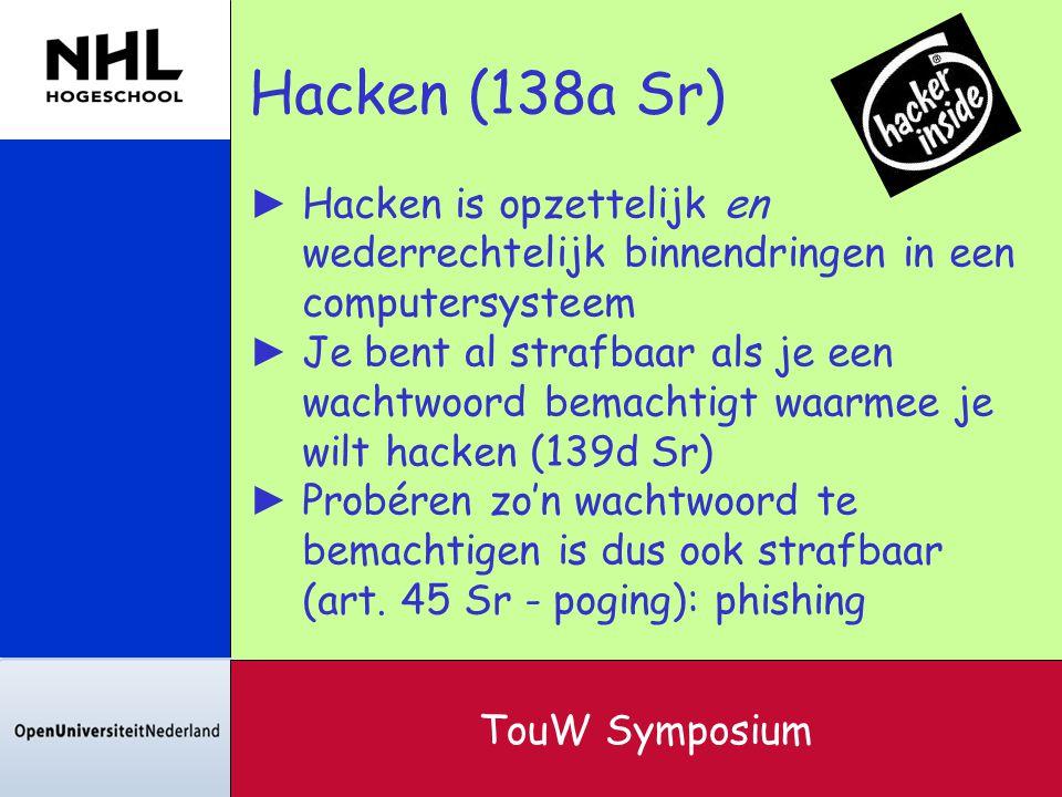 Hacken (138a Sr) Hacken is opzettelijk en wederrechtelijk binnendringen in een computersysteem.