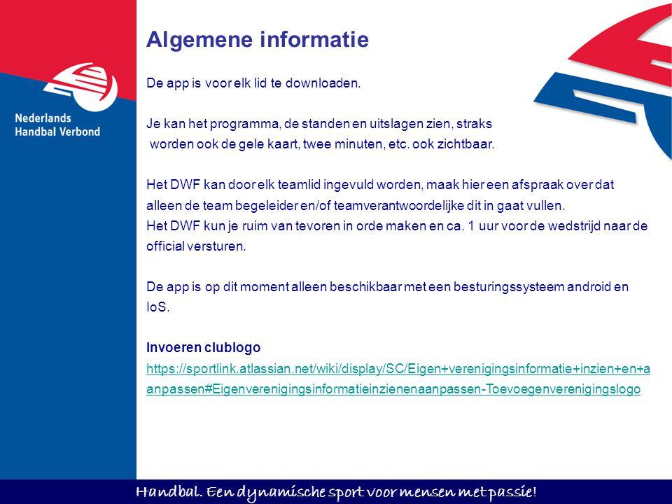 Algemene informatie De app is voor elk lid te downloaden.