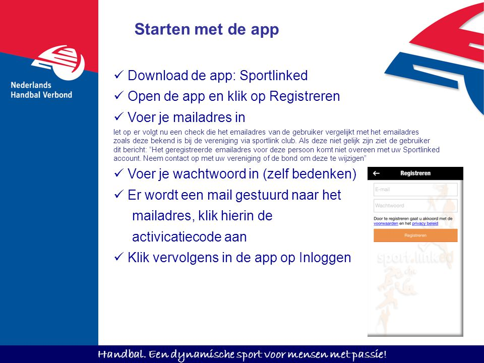 Starten met de app Download de app: Sportlinked