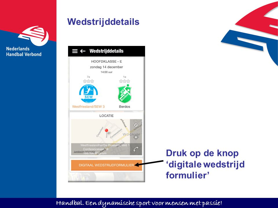 Wedstrijddetails Druk op de knop 'digitale wedstrijd formulier'