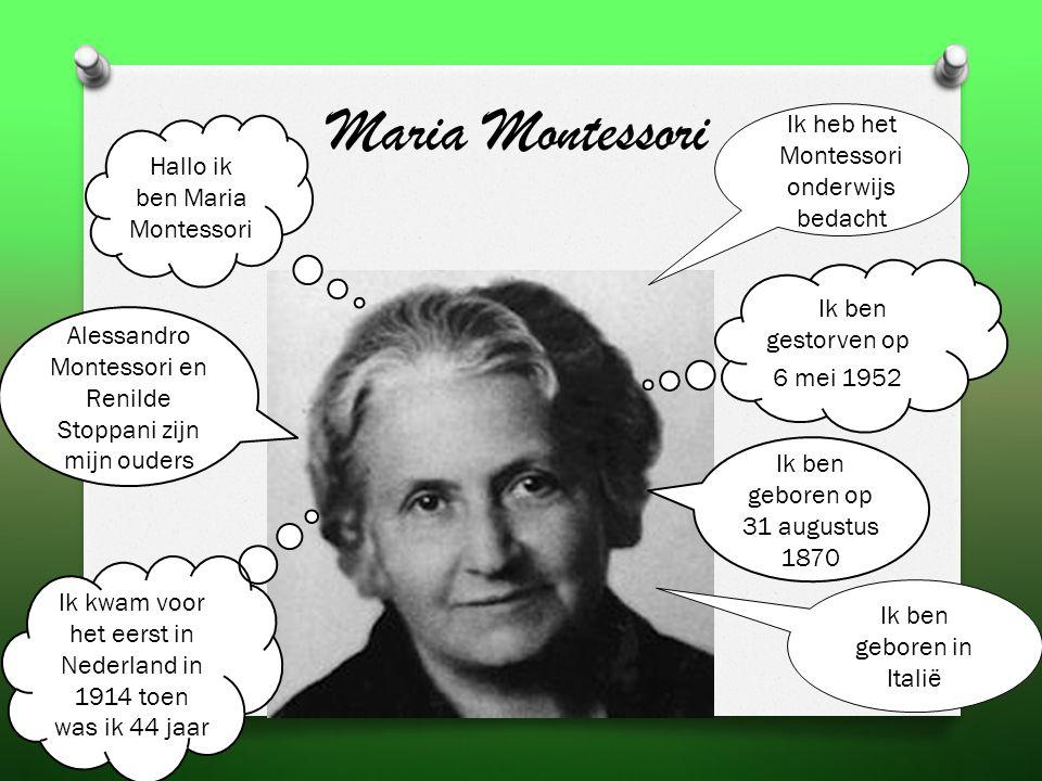 Maria Montessori Ik heb het Montessori onderwijs bedacht