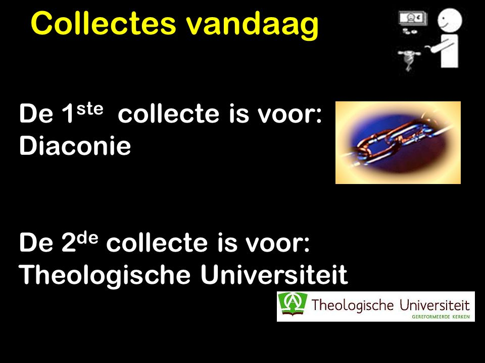 Collectes vandaag De 1ste collecte is voor: Diaconie