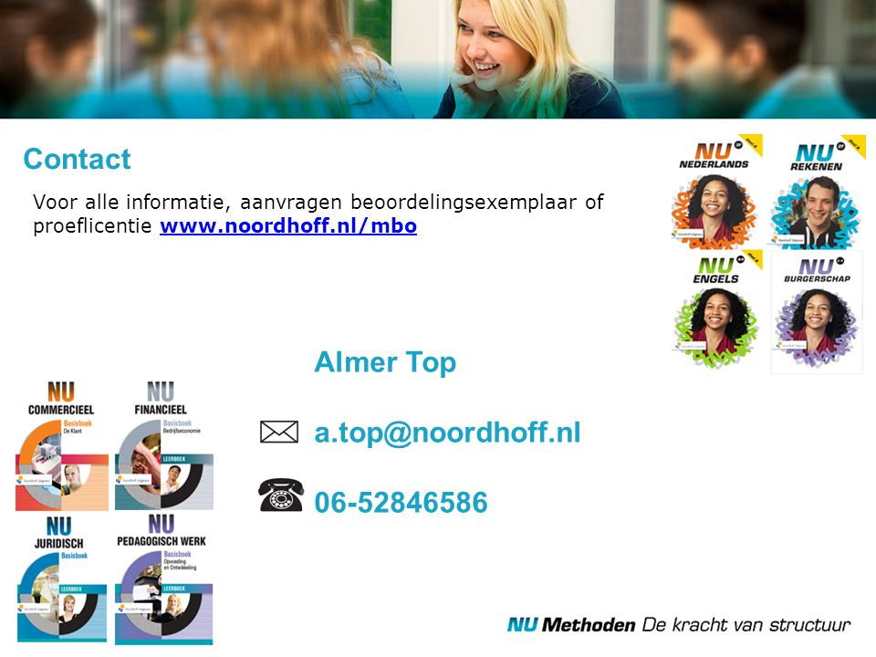 Contact Almer Top a.top@noordhoff.nl 06-52846586