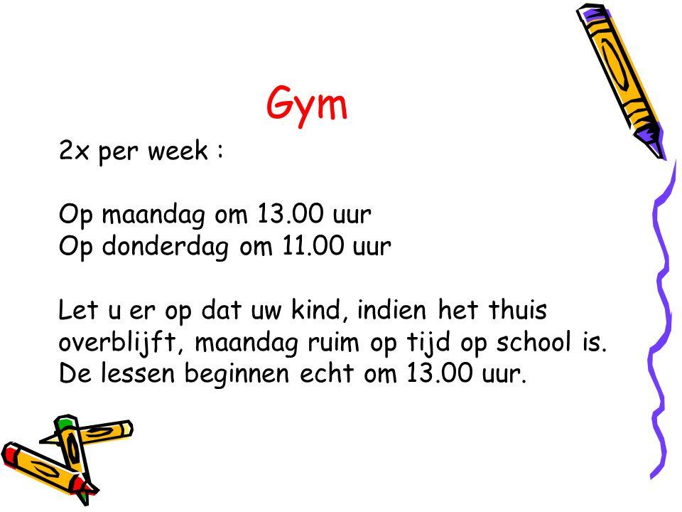 Gym 2x per week : Op maandag om 13.00 uur Op donderdag om 11.00 uur