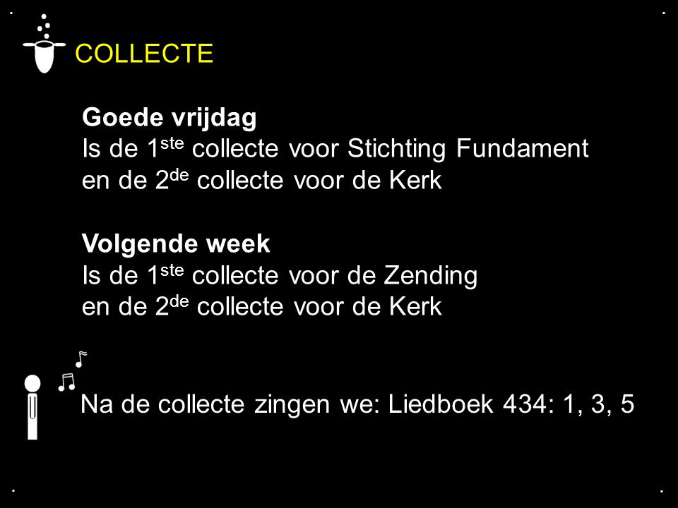 COLLECTE Goede vrijdag Is de 1ste collecte voor Stichting Fundament