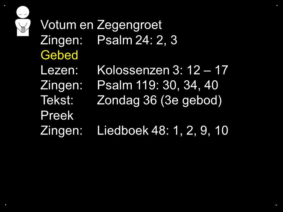 Tekst: Zondag 36 (3e gebod) Preek Zingen: Liedboek 48: 1, 2, 9, 10