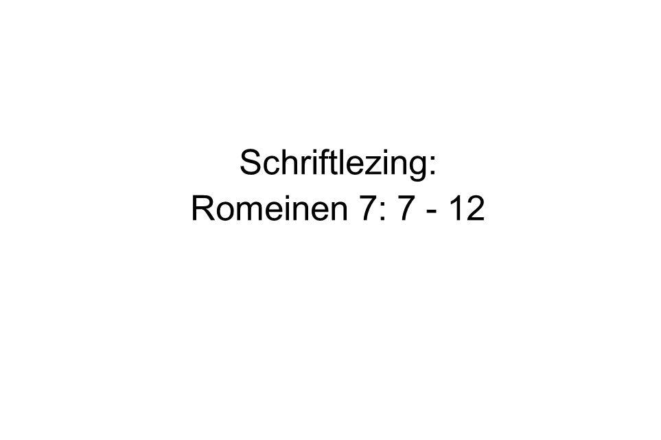 Schriftlezing: Romeinen 7: 7 - 12