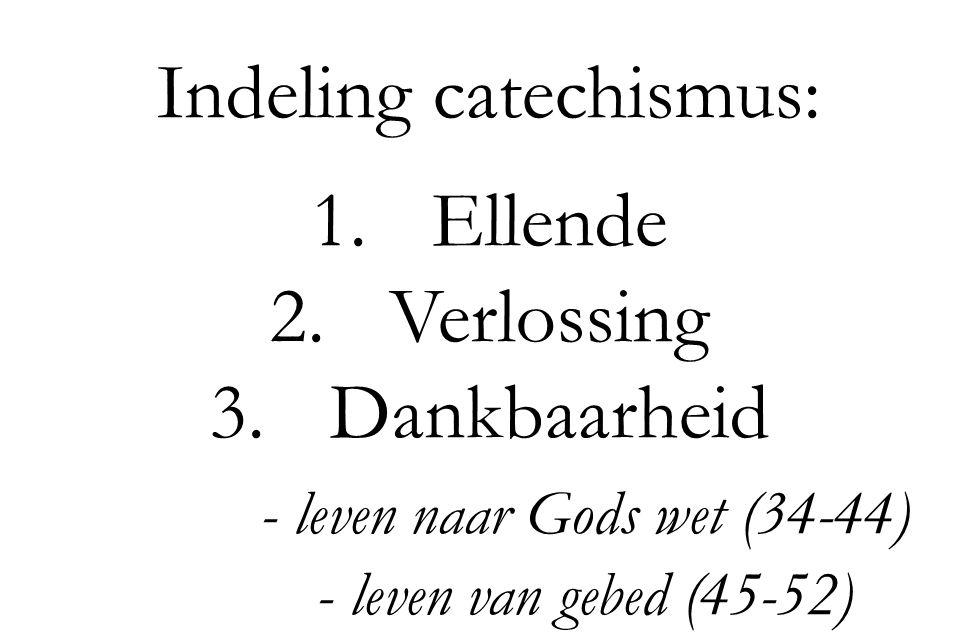 Indeling catechismus: Ellende Verlossing Dankbaarheid