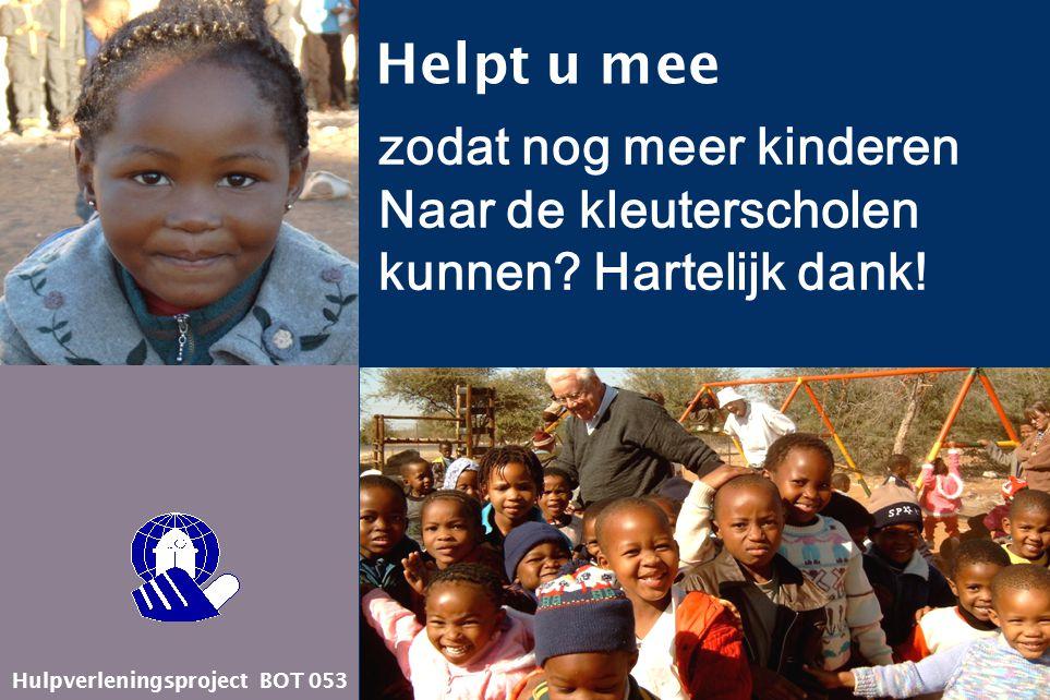 Helpt u mee zodat nog meer kinderen Naar de kleuterscholen