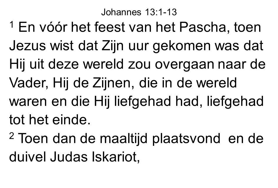 2 Toen dan de maaltijd plaatsvond en de duivel Judas Iskariot,