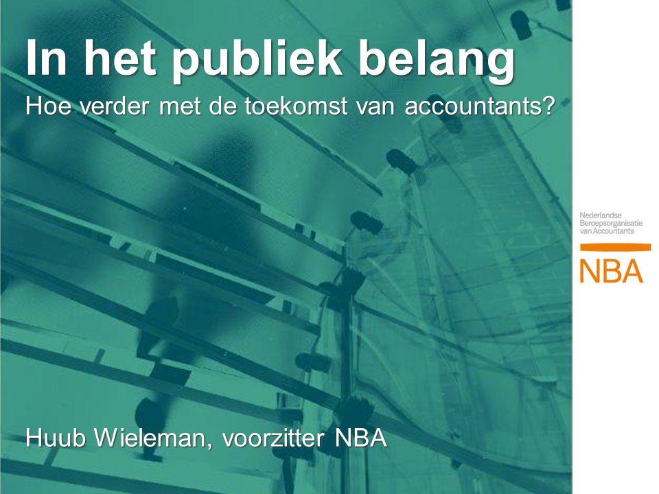 In het publiek belang Hoe verder met de toekomst van accountants