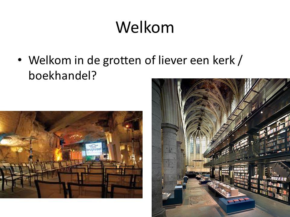 Welkom Welkom in de grotten of liever een kerk / boekhandel