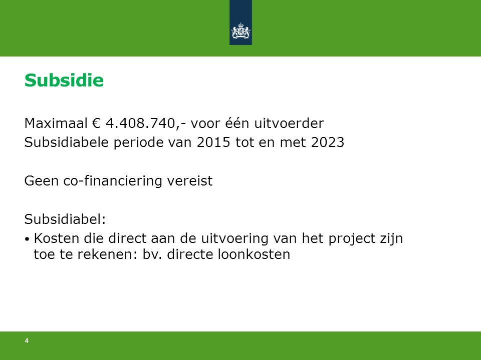 Subsidie Maximaal € 4.408.740,- voor één uitvoerder