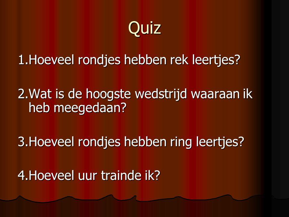 Quiz 1.Hoeveel rondjes hebben rek leertjes