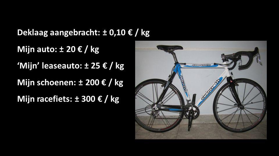 Deklaag aangebracht: ± 0,10 € / kg