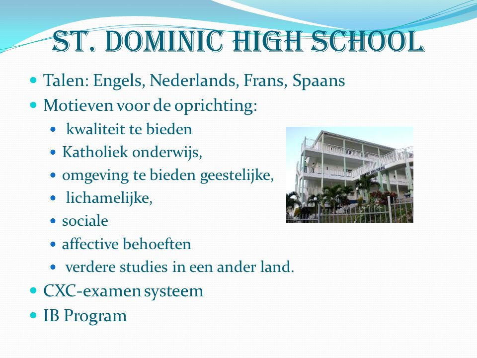 St. dominic high school Talen: Engels, Nederlands, Frans, Spaans