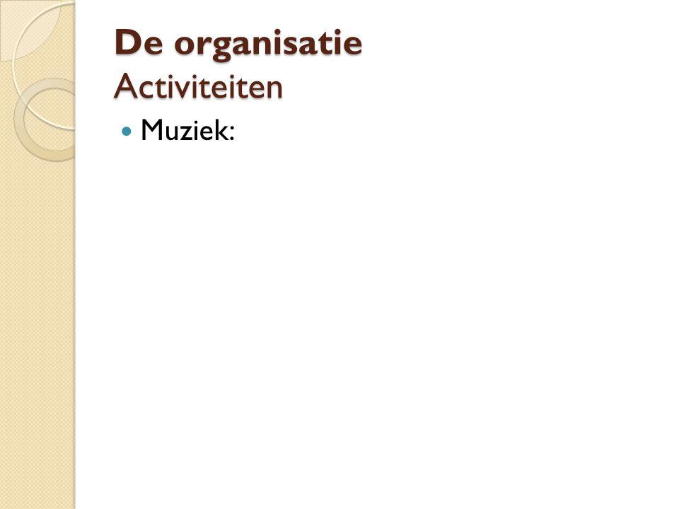 De organisatie Activiteiten