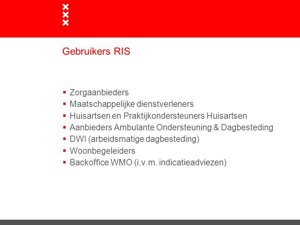 Gebruikers RIS Zorgaanbieders Maatschappelijke dienstverleners