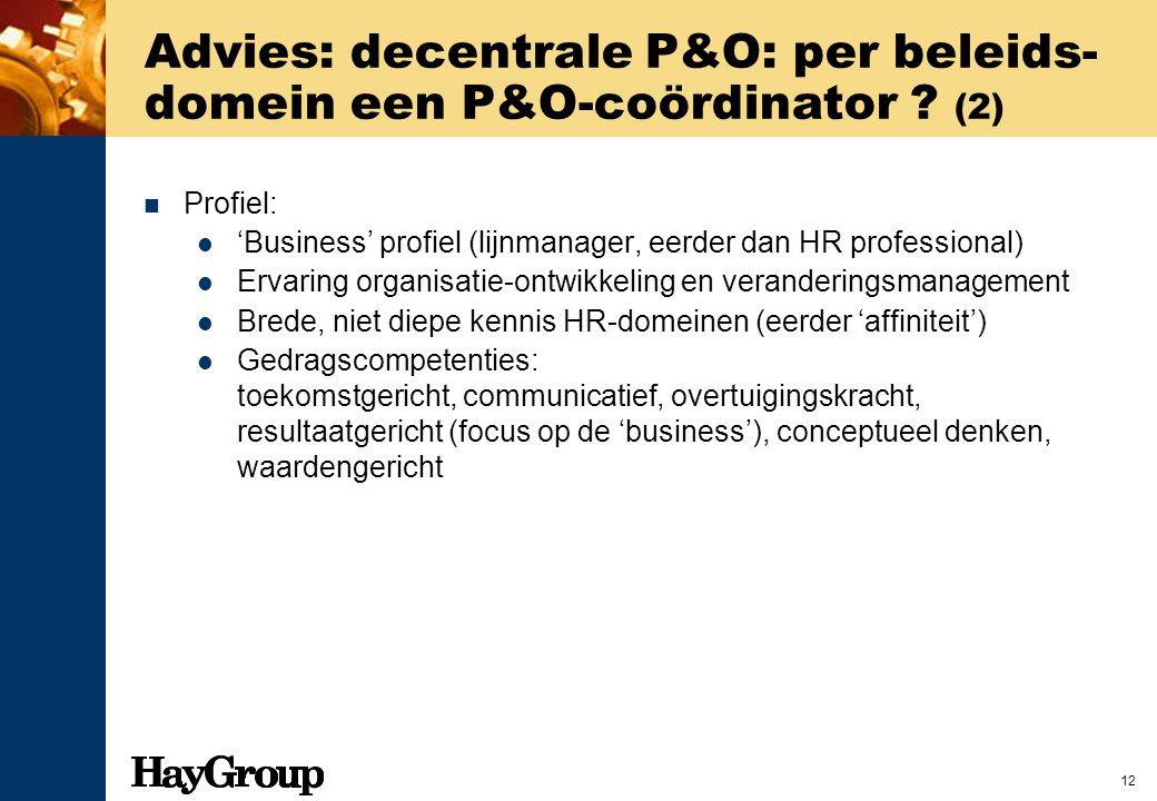 Advies: decentrale P&O: per beleids-domein een P&O-coördinator (2)