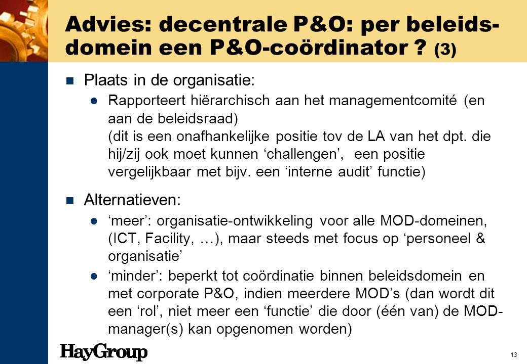 Advies: decentrale P&O: per beleids-domein een P&O-coördinator (3)