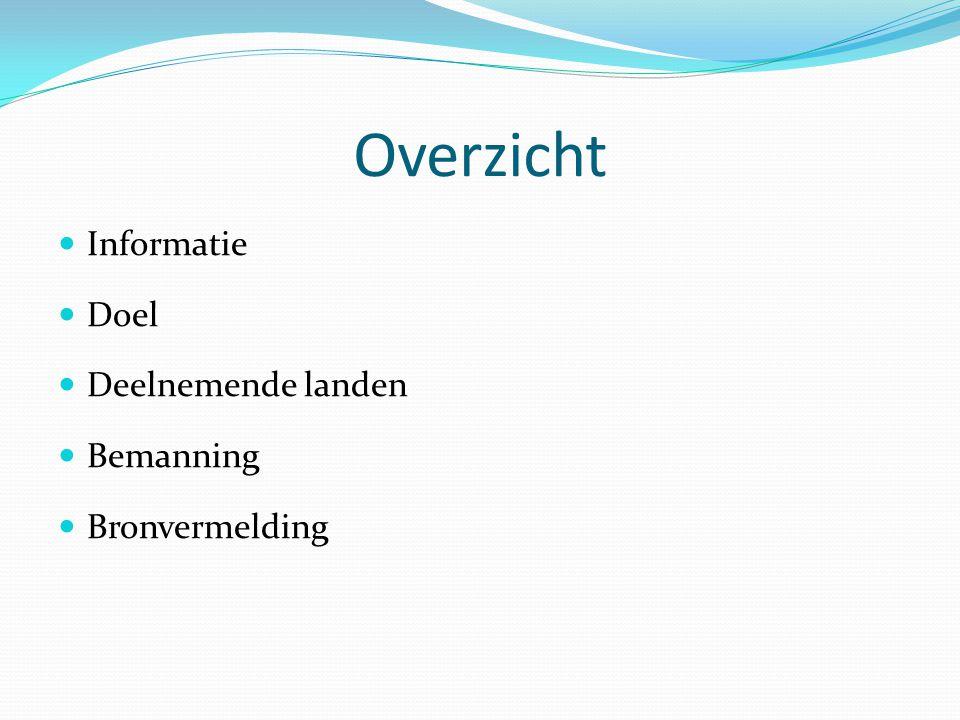 Overzicht Informatie Doel Deelnemende landen Bemanning Bronvermelding
