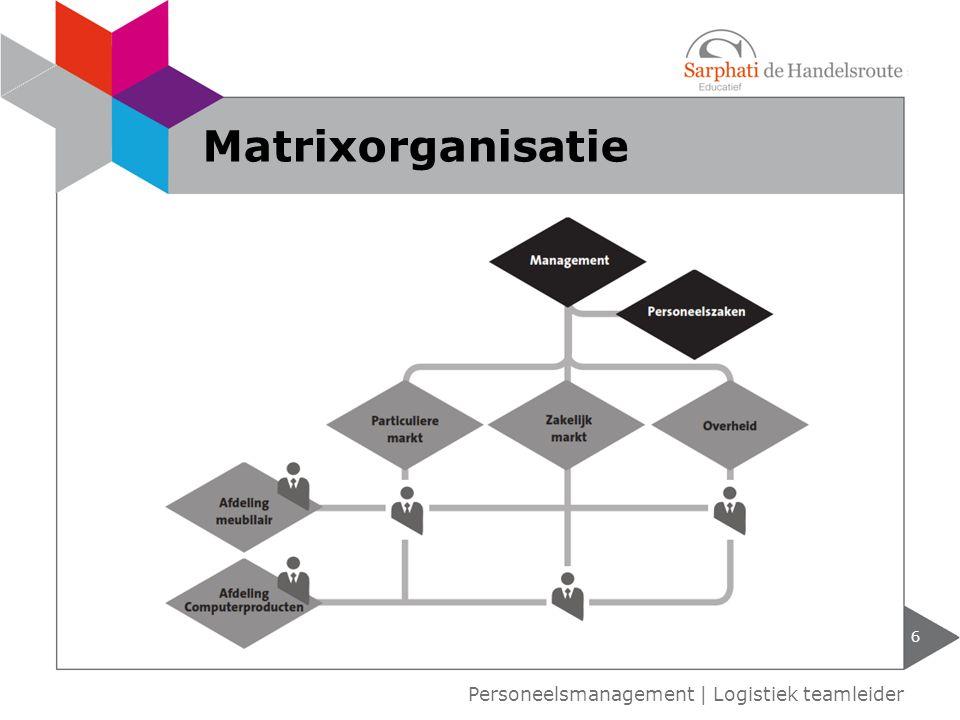Matrixorganisatie Personeelsmanagement | Logistiek teamleider